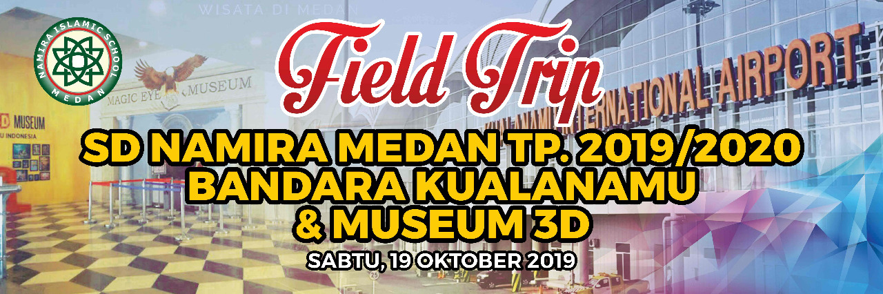 FIELD TRIP SISWA/I SDS NAMIRA KE BANDARA KUALANAMU DAN MUSEUM 3D TAHUN PELAJARAN 2019/2020